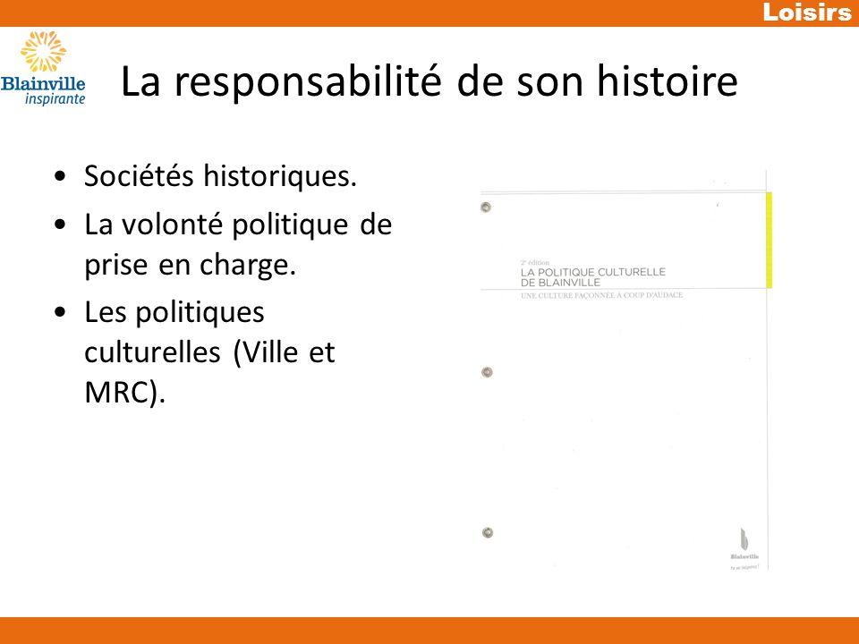 Loisirs La responsabilité de son histoire Sociétés historiques.