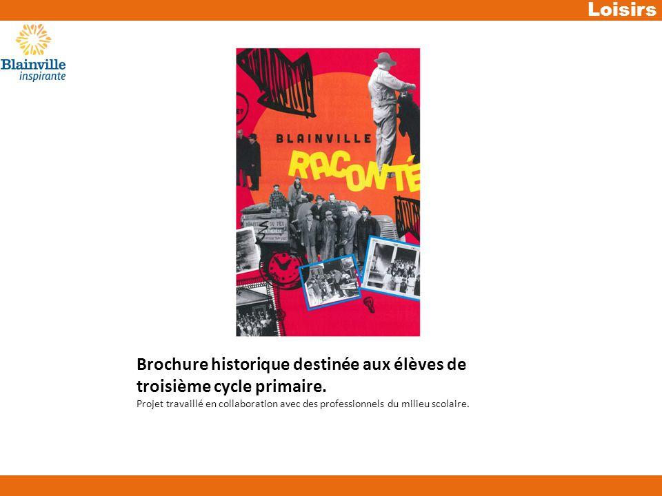 Loisirs Brochure historique destinée aux élèves de troisième cycle primaire.