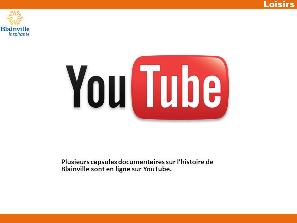 Loisirs Plusieurs capsules documentaires sur lhistoire de Blainville sont en ligne sur YouTube.