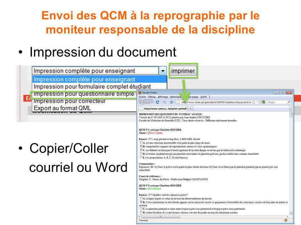 Envoi des QCM à la reprographie par le moniteur responsable de la discipline Impression du document Copier/Coller courriel ou Word