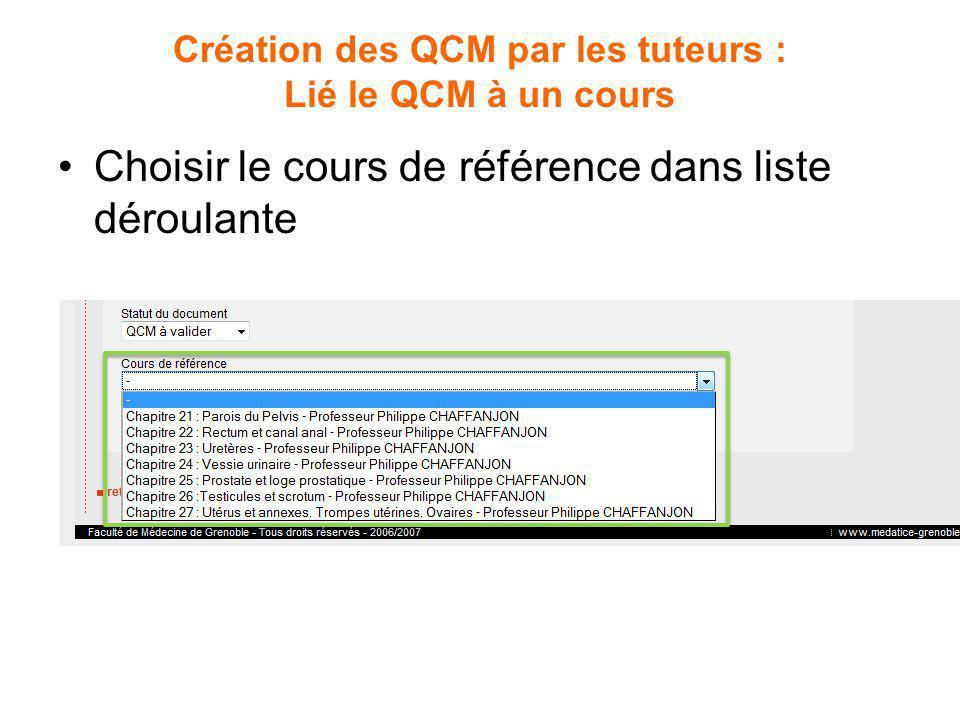 Création des QCM par les tuteurs : Lié le QCM à un cours Choisir le cours de référence dans liste déroulante