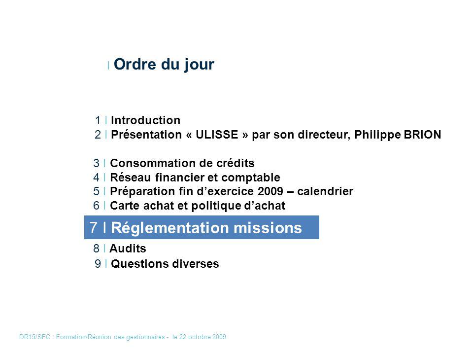 I Ordre du jour 1 I Introduction 2 I Présentation « ULISSE » par son directeur, Philippe BRION 3 I Consommation de crédits 4 I Réseau financier et com