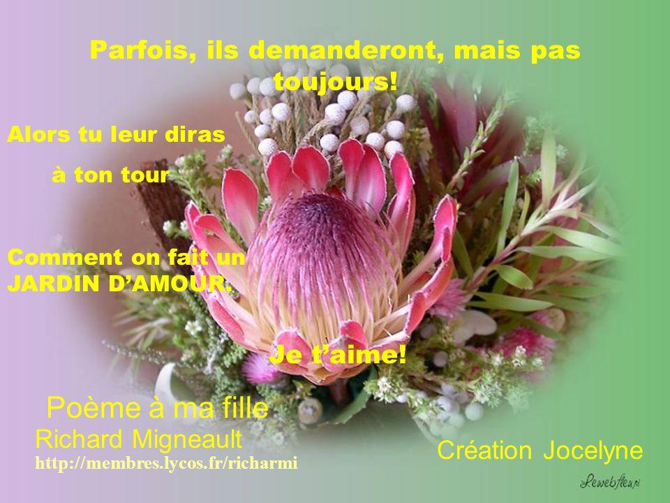 Je te souhaite dêtre une jardinière de lAmour Et un jour, partout autour Les gens verront cet Amour.
