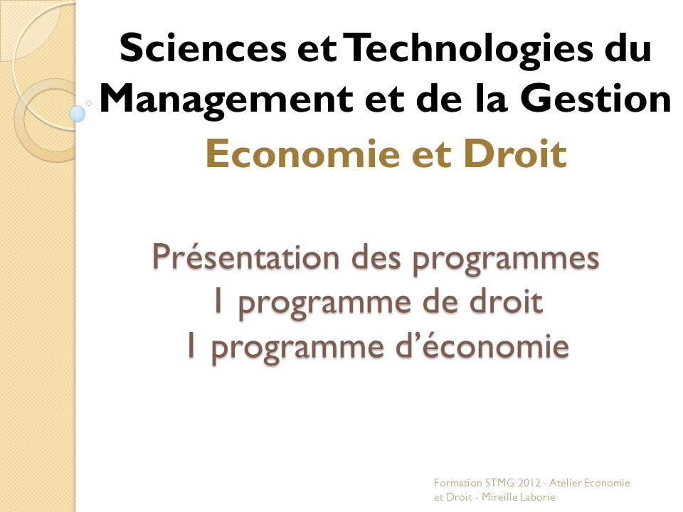 Présentation des programmes 1 programme de droit 1 programme déconomie Sciences et Technologies du Management et de la Gestion Economie et Droit Forma