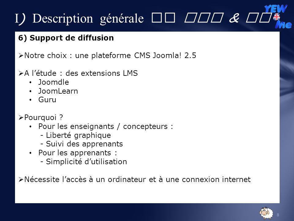 8 6) Support de diffusion Notre choix : une plateforme CMS Joomla.