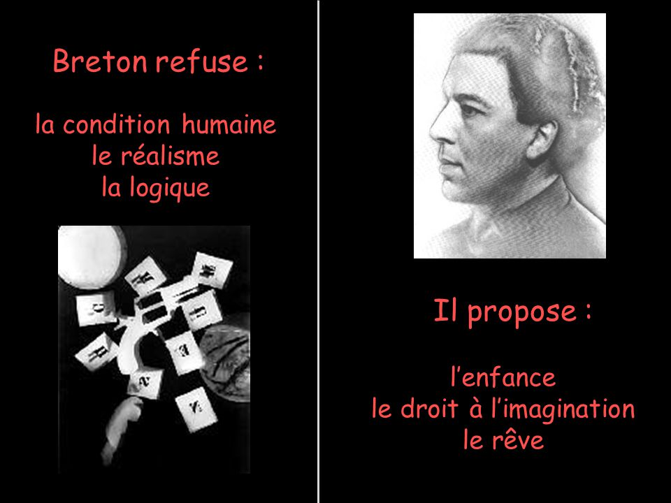 Pascale Descent Serge Pepin 11 Breton refuse : Il propose : lenfance le droit à limagination le rêve la condition humaine le réalisme la logique