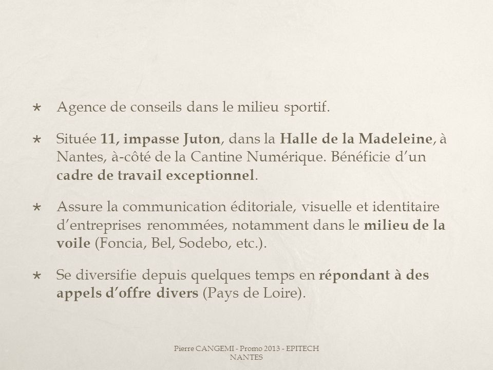 Agence de conseils dans le milieu sportif. Située 11, impasse Juton, dans la Halle de la Madeleine, à Nantes, à-côté de la Cantine Numérique. Bénéfici