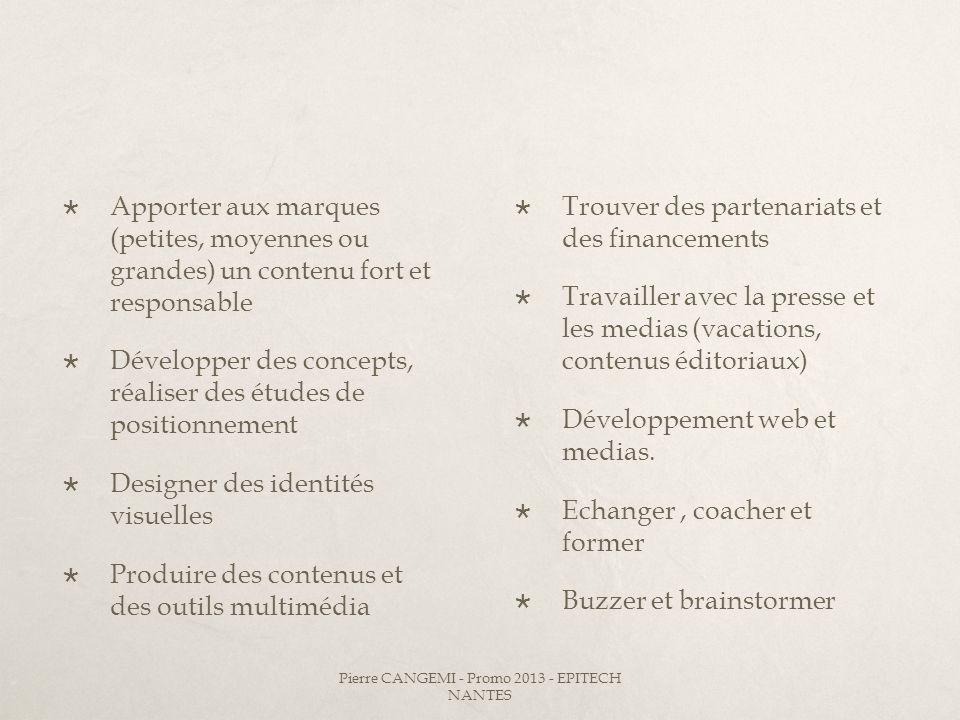 Apporter aux marques (petites, moyennes ou grandes) un contenu fort et responsable Développer des concepts, réaliser des études de positionnement Desi