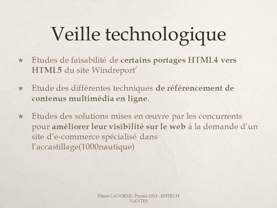 Veille technologique Etudes de faisabilité de certains portages HTML4 vers HTML5 du site Windreport Etude des différentes techniques de référencement