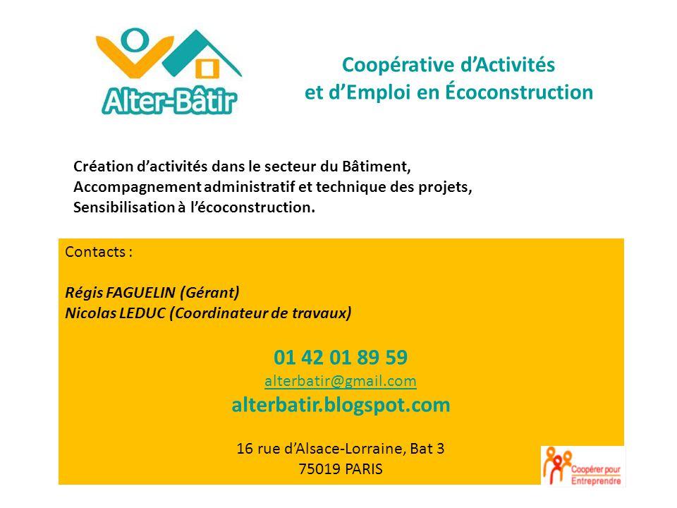 Contacts : Régis FAGUELIN (Gérant) Nicolas LEDUC (Coordinateur de travaux) 01 42 01 89 59 alterbatir@gmail.com alterbatir.blogspot.com 16 rue dAlsace-