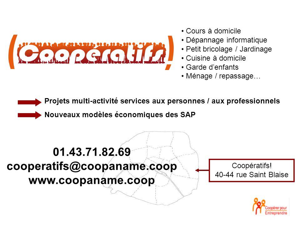 Coopératifs! 40-44 rue Saint Blaise 01.43.71.82.69 cooperatifs@coopaname.coop www.coopaname.coop Cours à domicile Dépannage informatique Petit bricola