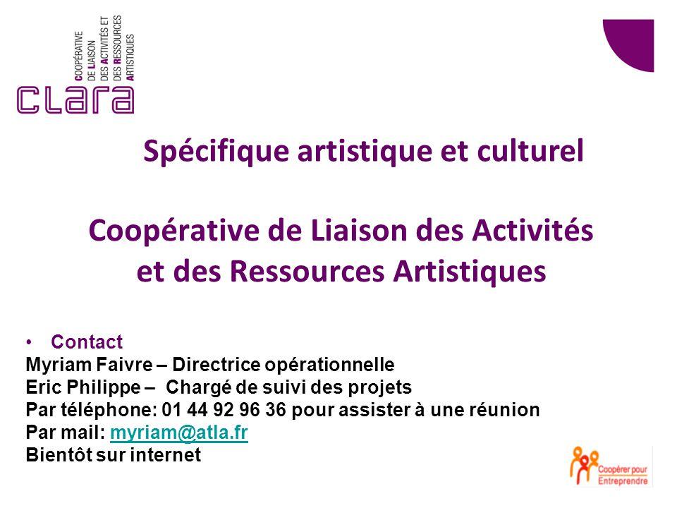 Coopérative de Liaison des Activités et des Ressources Artistiques Contact Myriam Faivre – Directrice opérationnelle Eric Philippe – Chargé de suivi d