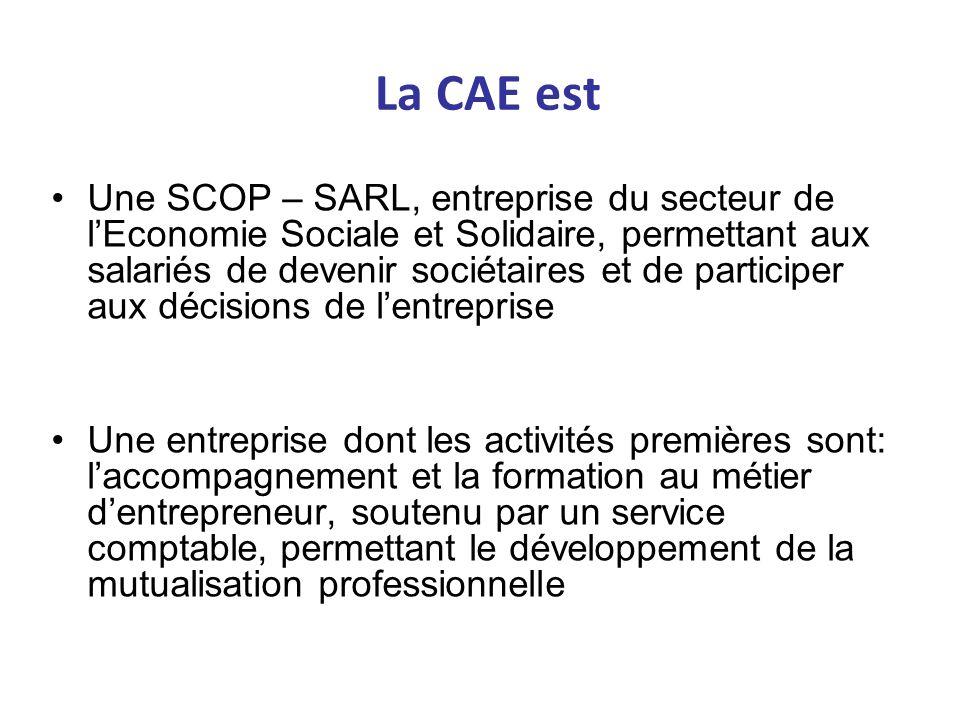 La CAE est Une SCOP – SARL, entreprise du secteur de lEconomie Sociale et Solidaire, permettant aux salariés de devenir sociétaires et de participer a