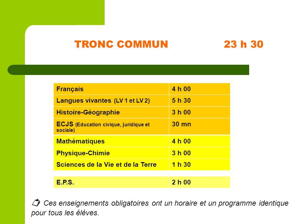 TRONC COMMUN23 h 30 Ces enseignements obligatoires ont un horaire et un programme identique pour tous les élèves. Français4 h 00 Langues vivantes (LV