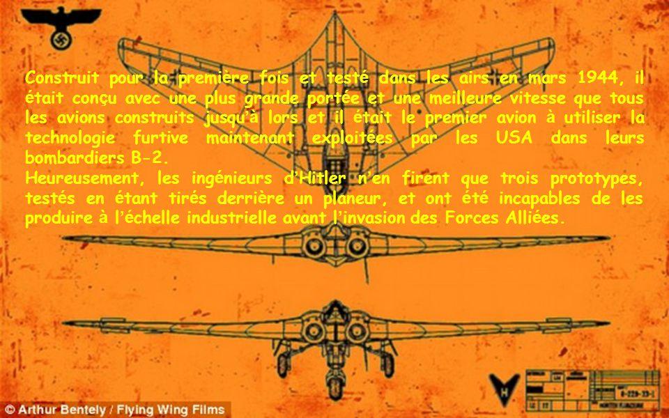 Construit pour la premi è re fois et test é dans les airs en mars 1944, il é tait con ç u avec une plus grande port é e et une meilleure vitesse que tous les avions construits jusqu à lors et il é tait le premier avion à utiliser la technologie furtive maintenant exploit é es par les USA dans leurs bombardiers B-2.