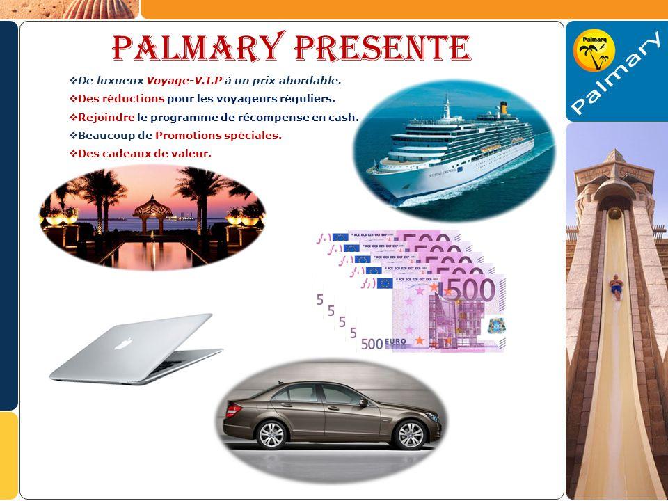 PALMARY PresentE De luxueux Voyage-V.I.P à un prix abordable.