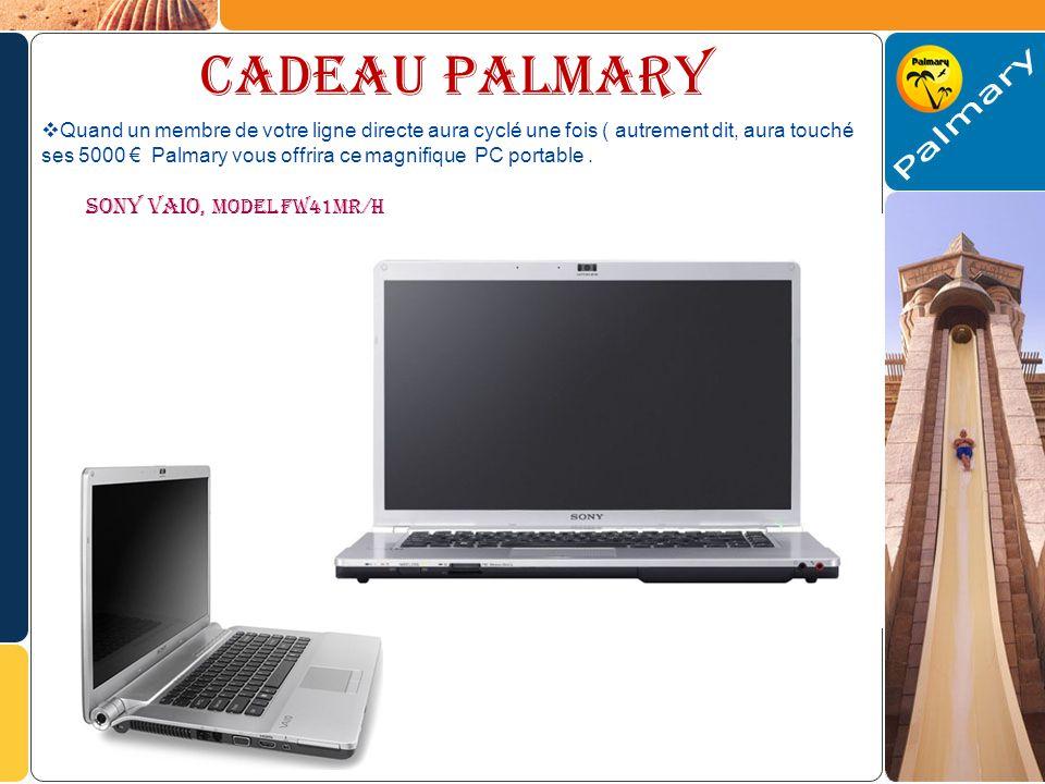 Cadeau palmary Quand un membre de votre ligne directe aura cyclé une fois ( autrement dit, aura touché ses 5000 Palmary vous offrira ce magnifique PC portable.
