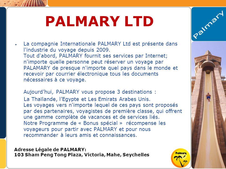 PALMARY LTD La compagnie Internationale PALMARY Ltd est présente dans l industrie du voyage depuis 2009.