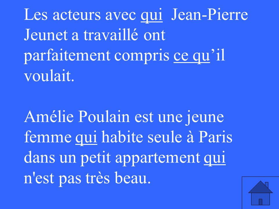 Les acteurs avec qui Jean-Pierre Jeunet a travaillé ont parfaitement compris ce quil voulait.