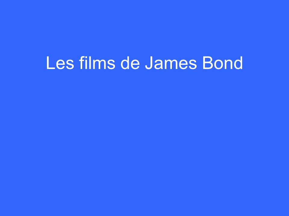 Les films de James Bond