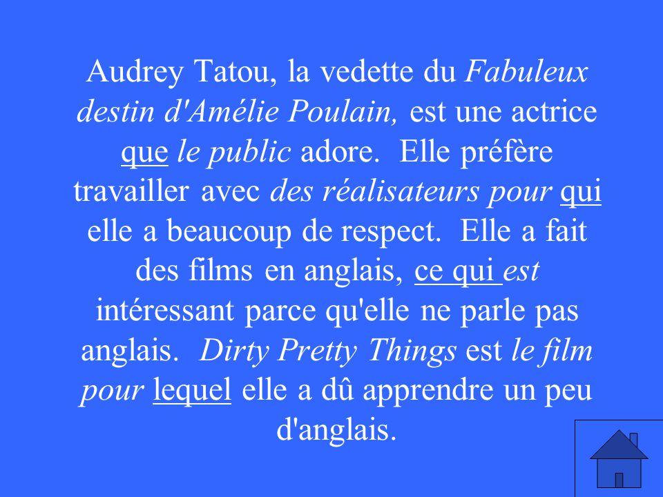Audrey Tatou, la vedette du Fabuleux destin d Amélie Poulain, est une actrice que le public adore.