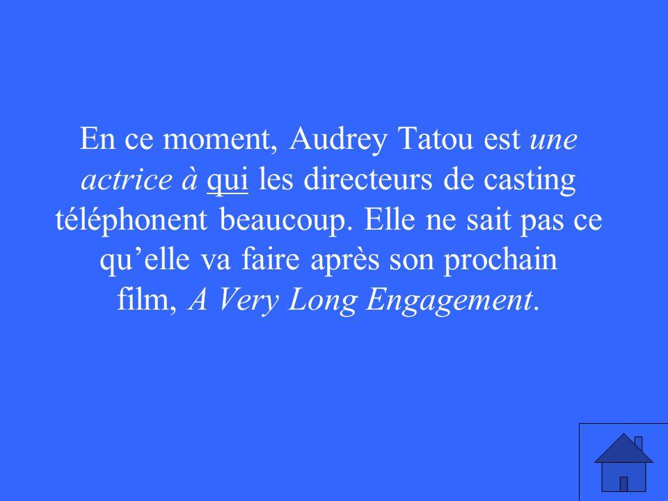 En ce moment, Audrey Tatou est une actrice à qui les directeurs de casting téléphonent beaucoup.