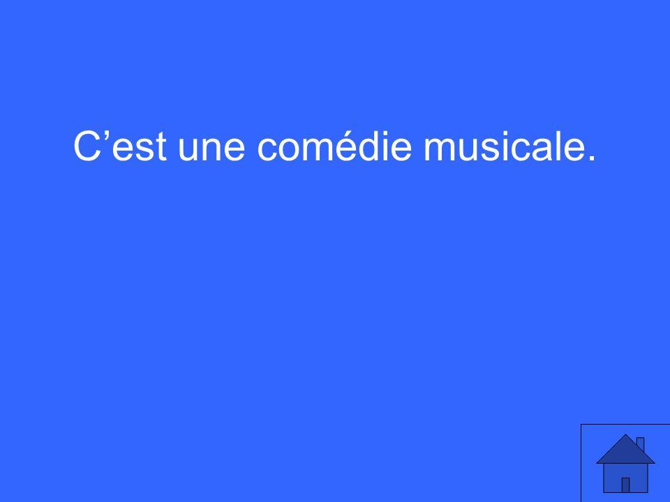 Cest une comédie musicale.