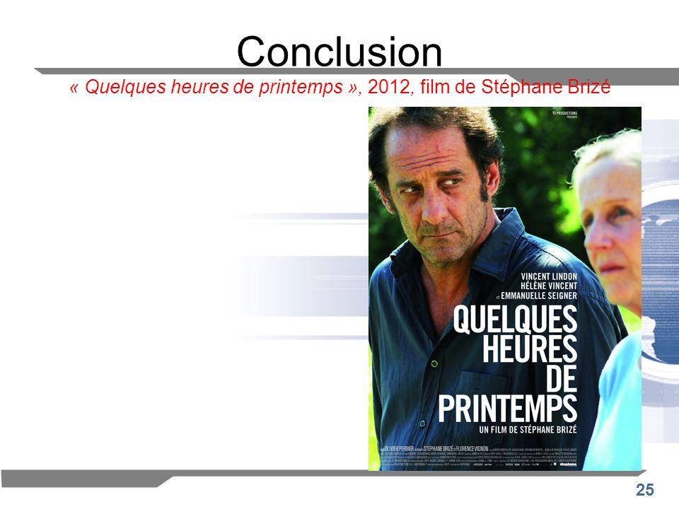 25 Conclusion « Quelques heures de printemps », 2012, film de Stéphane Brizé