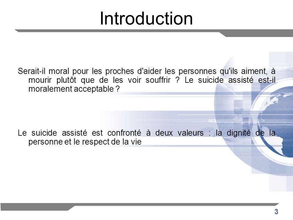 4 Introduction Les notions clés : Euthanasie : acte médical « consistant à ménager une mort sans souffrance à un malade atteint d une affection incurable entraînant des douleurs intolérables » –Euthanasie active –Euthanasie passive –Euthanasie volontaire –Euthanasie involontaire