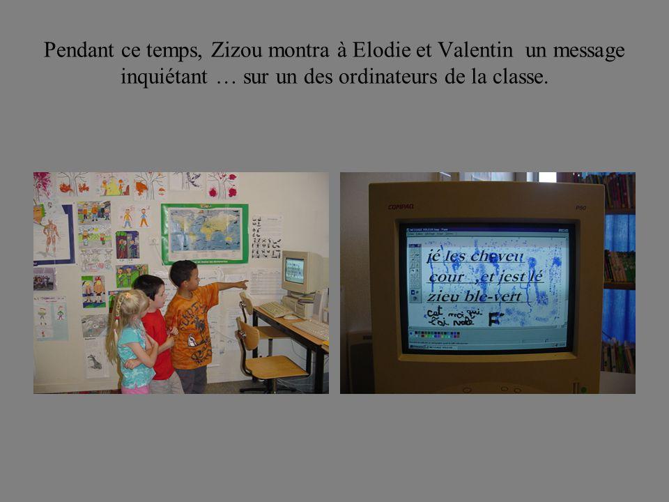 Pendant ce temps, Zizou montra à Elodie et Valentin un message inquiétant … sur un des ordinateurs de la classe.