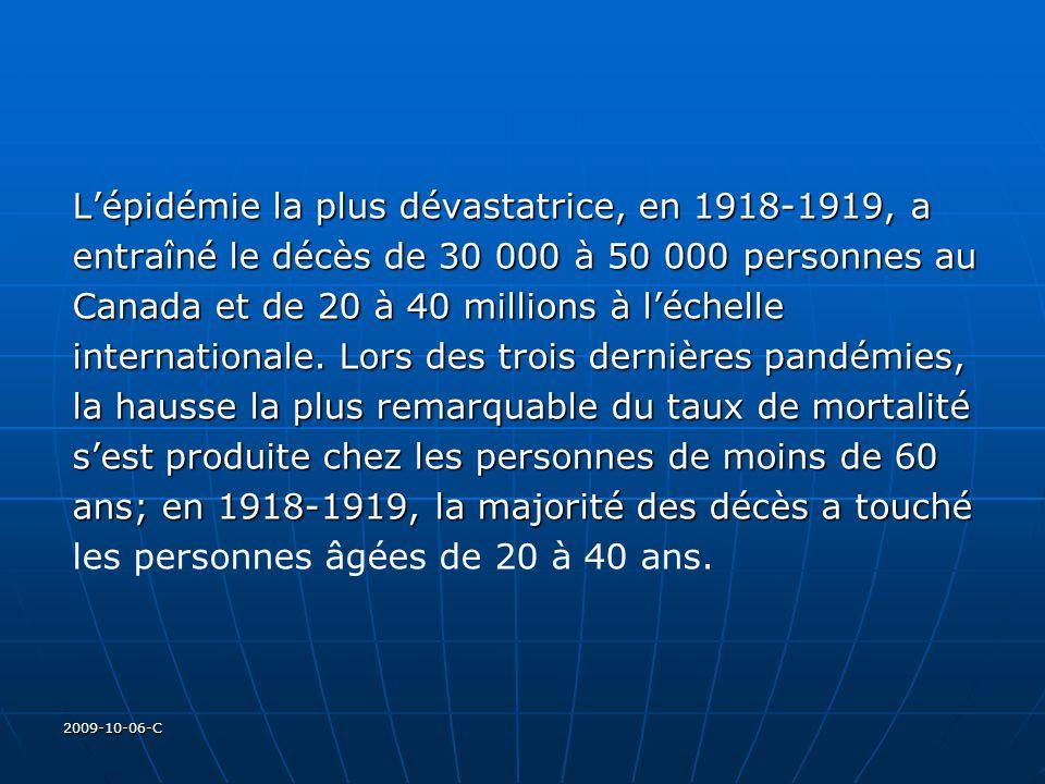 2009-10-06-C Lépidémie la plus dévastatrice, en 1918-1919, a entraîné le décès de 30 000 à 50 000 personnes au Canada et de 20 à 40 millions à léchell
