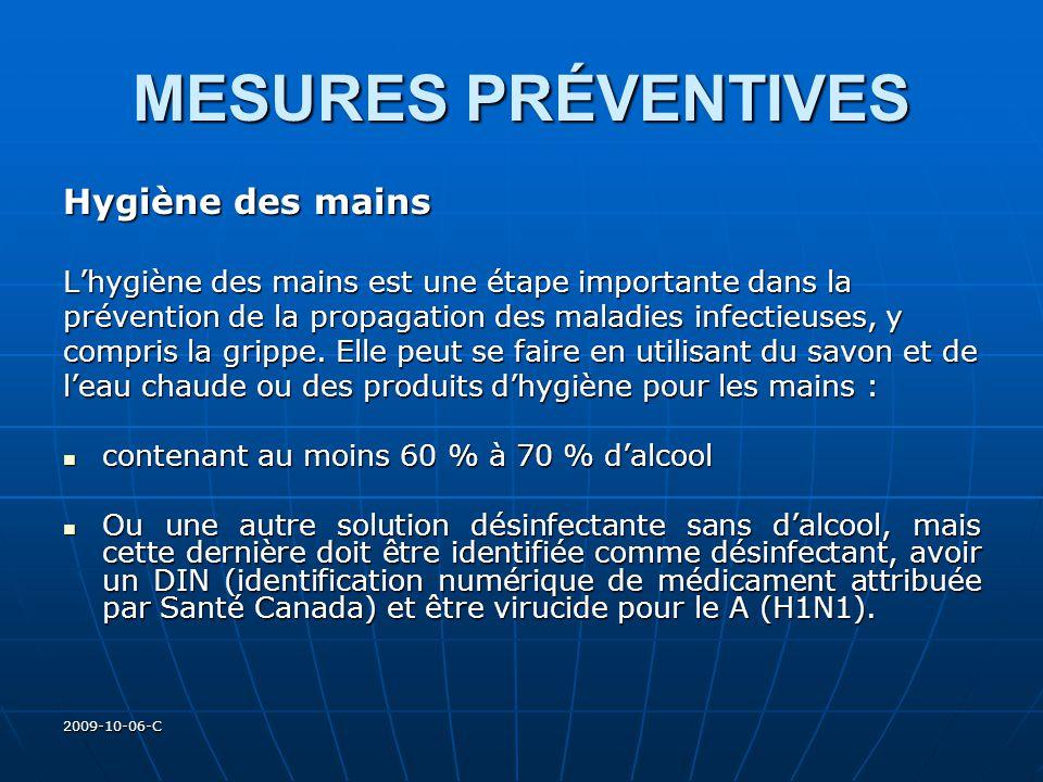 2009-10-06-C MESURES PRÉVENTIVES Hygiène des mains Lhygiène des mains est une étape importante dans la prévention de la propagation des maladies infec