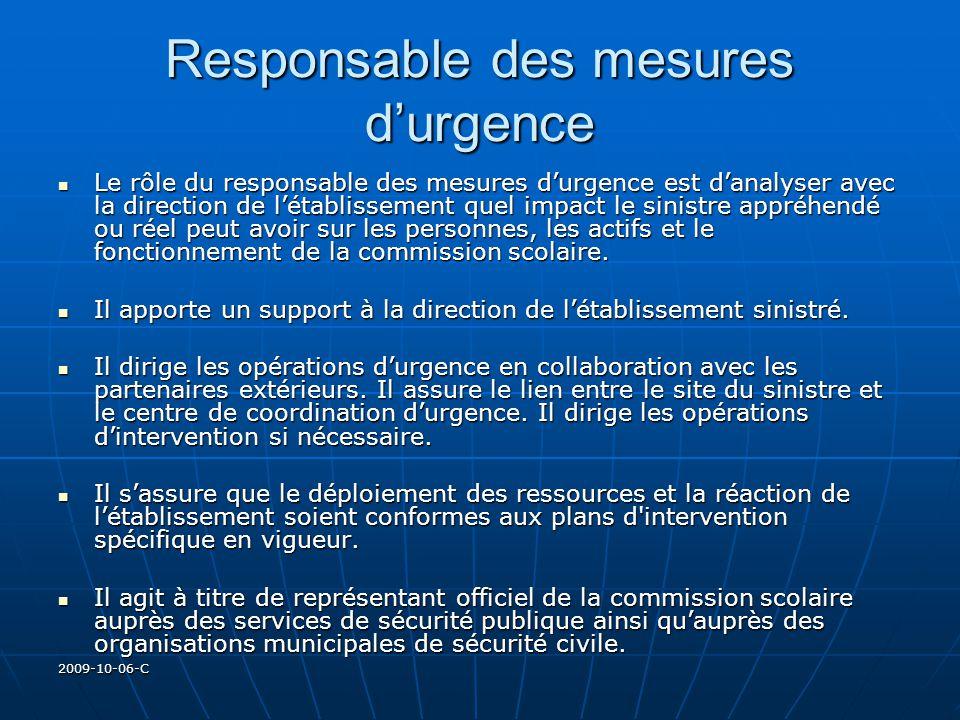 2009-10-06-C Responsable des mesures durgence Le rôle du responsable des mesures durgence est danalyser avec la direction de létablissement quel impac