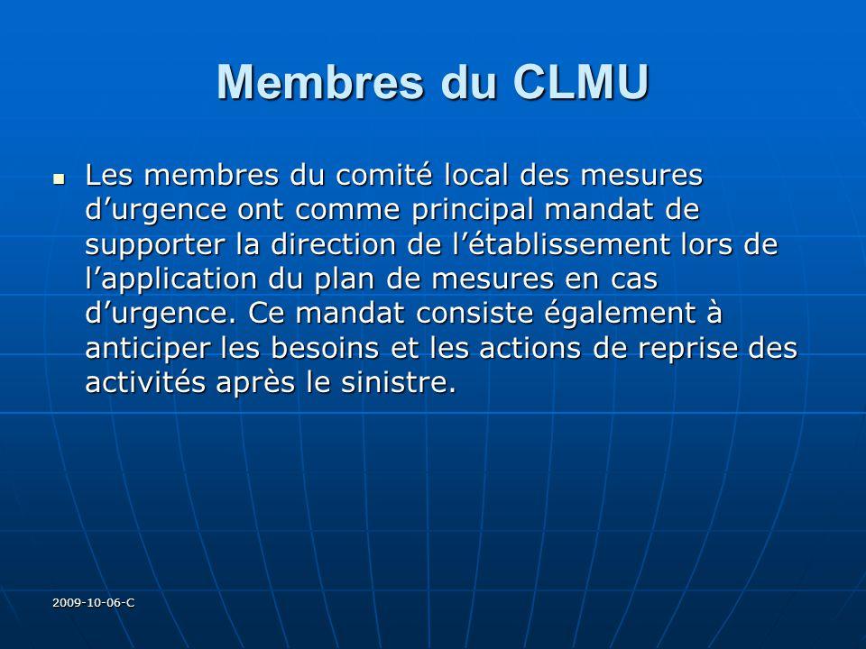 2009-10-06-C Membres du CLMU Les membres du comité local des mesures durgence ont comme principal mandat de supporter la direction de létablissement l