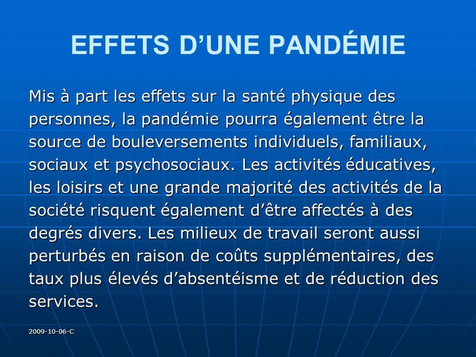 2009-10-06-C EFFETS DUNE PANDÉMIE Mis à part les effets sur la santé physique des personnes, la pandémie pourra également être la source de bouleverse