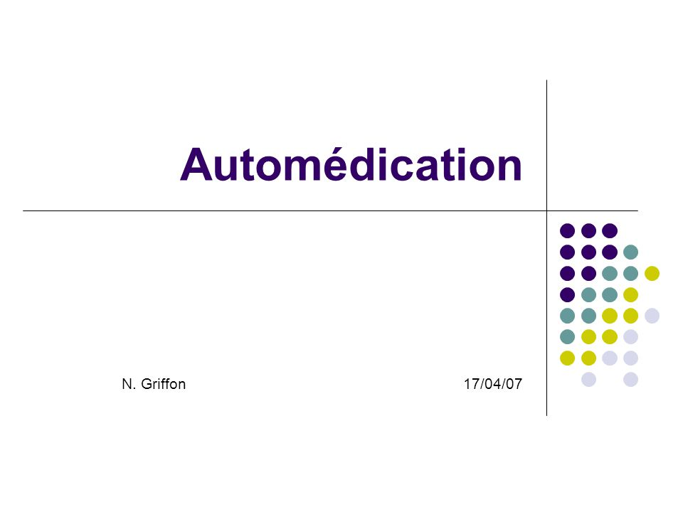 Automédication N. Griffon17/04/07