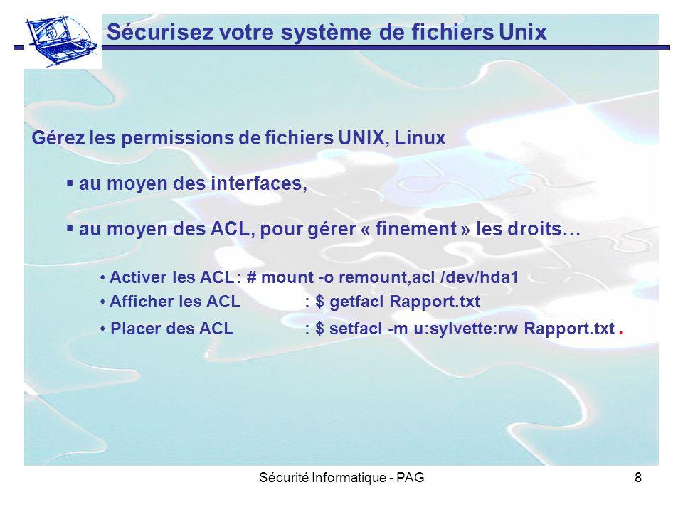 Sécurité Informatique - PAG8 Sécurisez votre système de fichiers Unix Gérez les permissions de fichiers UNIX, Linux au moyen des interfaces, au moyen