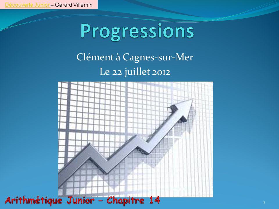 Clément à Cagnes-sur-Mer Le 22 juillet 2012 1 Découverte Junior Découverte Junior – Gérard Villemin