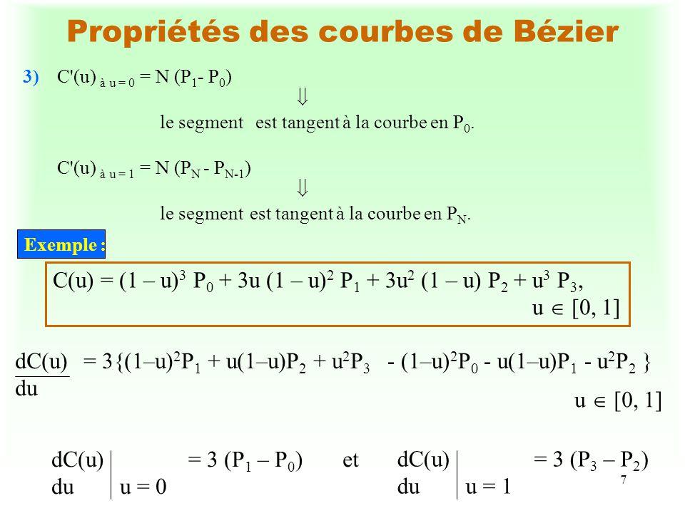 7 Propriétés des courbes de Bézier 3)C'(u) à u = 0 = N (P 1 - P 0 ) le segment est tangent à la courbe en P 0. C'(u) à u = 1 = N (P N - P N-1 ) le seg