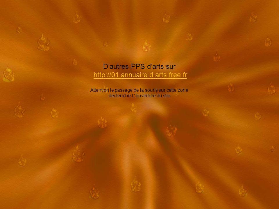 Dautres PPS darts sur http://01.annuaire.d.arts.free.fr Attention le passage de la souris sur cette zone déclenche L ouverture du site