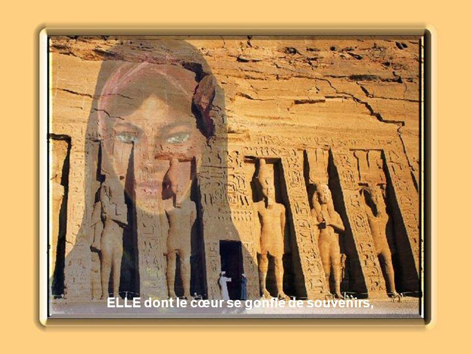 Regardez-la, ELLE, lÉgyptienne : elle porte en elle toute la grandeur et la noblesse de sa race.
