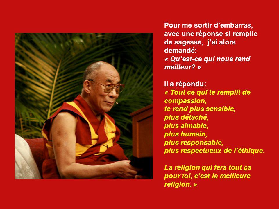 Je pensais quil dirait: « Le bouddhisme tibétain » ou « Les religions orientales beaucoup plus vieilles que le christianisme.