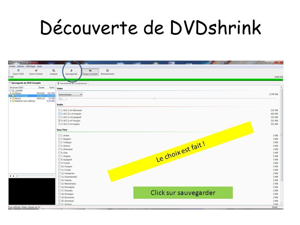 Découverte de DVDshrink Le choix est fait ! Click sur sauvegarder