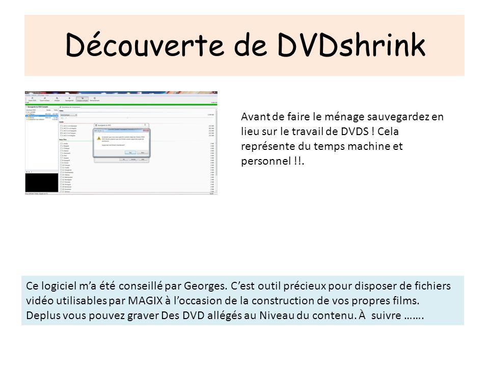 Découverte de DVDshrink Avant de faire le ménage sauvegardez en lieu sur le travail de DVDS ! Cela représente du temps machine et personnel !!. Ce log