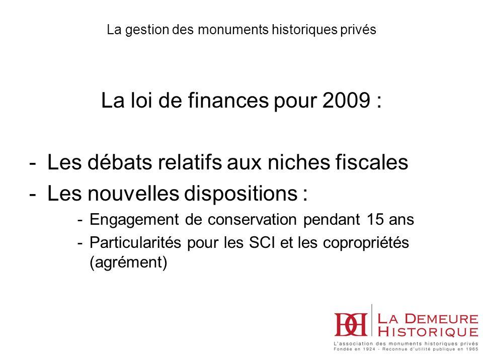 La gestion des monuments historiques privés La loi de finances pour 2009 : -Les débats relatifs aux niches fiscales -Les nouvelles dispositions : -Eng