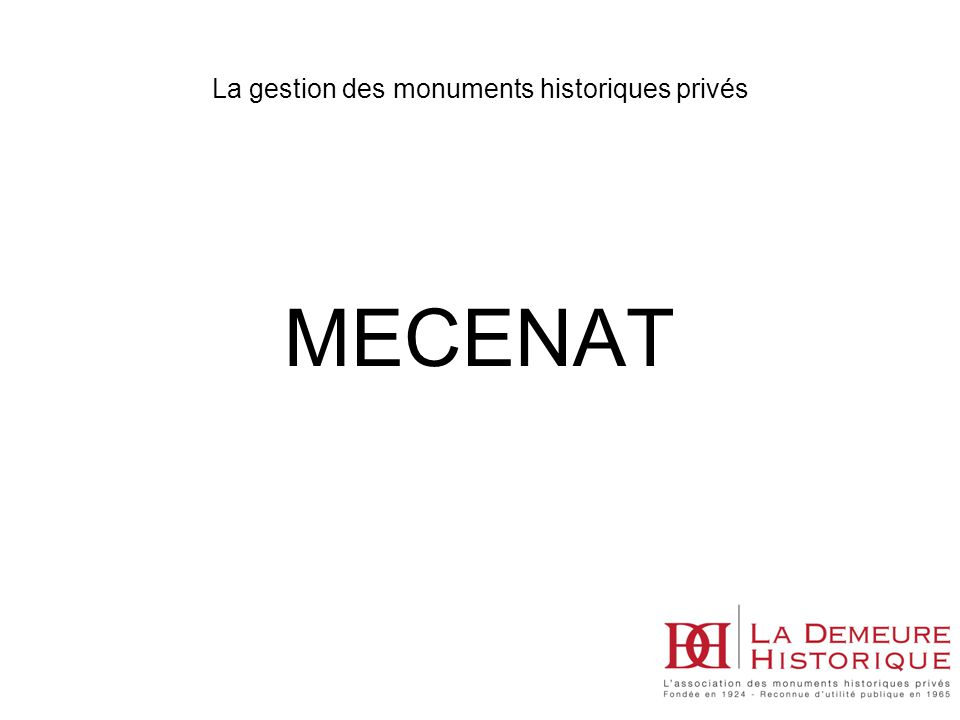 MECENAT La gestion des monuments historiques privés