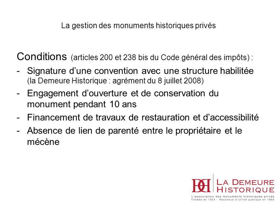 Conditions (articles 200 et 238 bis du Code général des impôts) : -Signature dune convention avec une structure habilitée (la Demeure Historique : agr