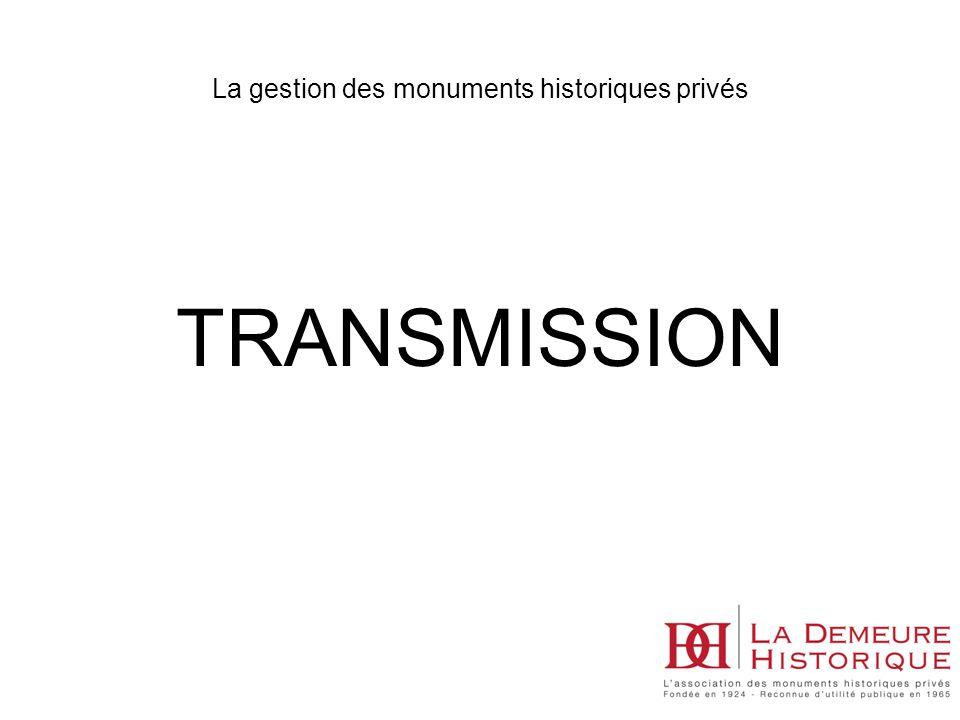 TRANSMISSION La gestion des monuments historiques privés