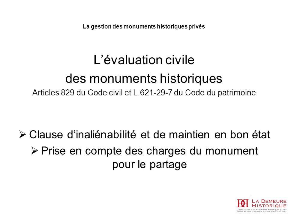 Lévaluation civile des monuments historiques Articles 829 du Code civil et L.621-29-7 du Code du patrimoine Clause dinaliénabilité et de maintien en b