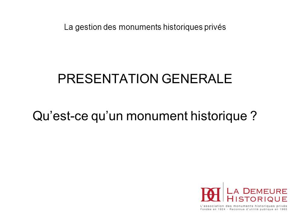 PRESENTATION GENERALE Quest-ce quun monument historique ?